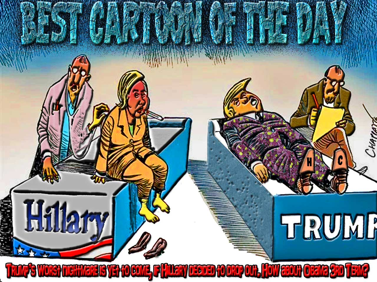BEST CARTOON OF THE DAY: Trump's worst nightmare is yet to come, if Hillary decided to drop out. How about Obama 3rd Term?
