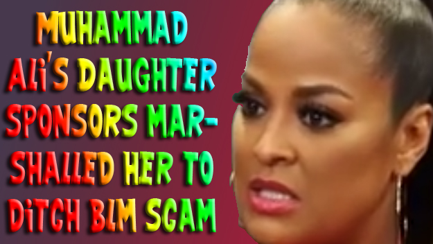 Muhammad Ali's Daughter marshalled by her sponsors to ditch BLM scam.