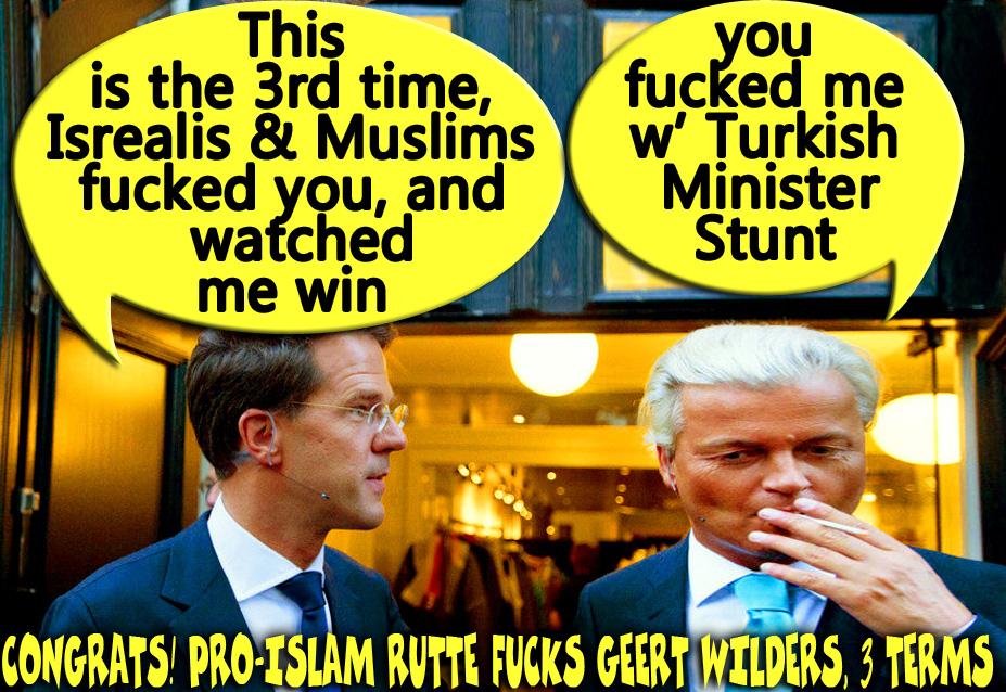 ☘️Congrats! Pro-Islam Rutte Fucks Geert Wilders, 3 Term☘️ ولو ترى إِذ فزِعُوا فلا فوت وأُخِذُوا مِن مّكانٍ قرِيبٍ وقالُوا آمنّا بِهِ وأنّى لهُمُ التّناوُشُ مِن مكانٍ بعِيدٍ وقد كفرُوا بِهِ مِن قبلُ ويقذِفُون بِالغيبِ مِن مّكانٍ بعِيدٍ وحِيل بينهُم وبين ما يشتهُون كما فُعِل بِأشياعِهِم مِّن قبلُ إِنّهُم كانُوا فِي شكٍّ مُّرِيبٍ سبأ