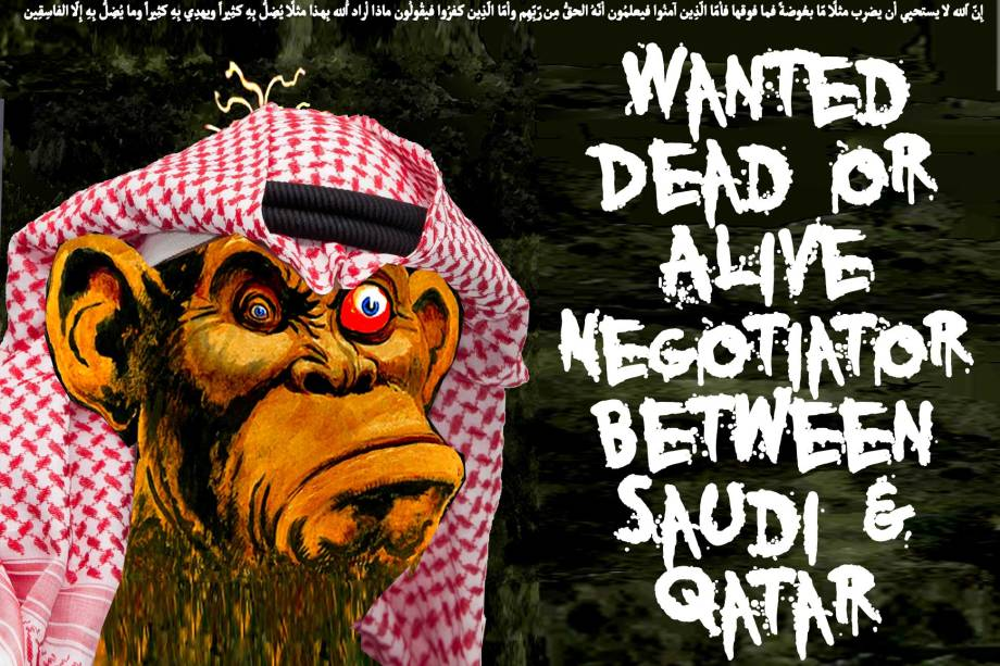 🙊 Wanted Dead or Alive A Negotiator Between Saudi & Qatar 🙊 إِنّ اللّه لا يستحيِي أن يضرِب مثلاً مّا بعُوضةً فما فوقها فأمّا الّذِين آمنُوا فيعلمُون أنّهُ الحقُّ مِن رّبِّهِم وأمّا الّذِين كفرُوا فيقُولُون ماذا أراد اللّهُ بِهـذا مثلاً يُضِلُّ بِهِ كثِيراً ويهدِي بِهِ كثِيراً وما يُضِلُّ بِهِ إِلاّ الفاسِقِين