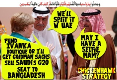 💝 Merkel's Chickenhawk Tactic w' Trump: Fund IVANKA Boutique or I'll get Goldman Sachs sell Saudi's G20 SEAT to Bangladesh 💘 وجحدُوا بِها واستيقنتها أنفُسُهُم ظُلمًا وعُلُوًّا فانظُر كيف كان عاقِبةُ المُفسِدِين
