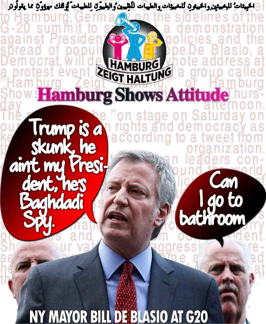 💲NY Mayor Bill de Blasio at G20: Trump is a skunk, he ain't my President, he's Baghdadi Spy💲 الخبِيثاتُ لِلخبِيثِين والخبِيثُون لِلخبِيثاتِ والطّيِّباتُ لِلطّيِّبِين والطّيِّبُون لِلطّيِّباتِ أُولئِك مُبرّؤُون مِمّا يقُولُون