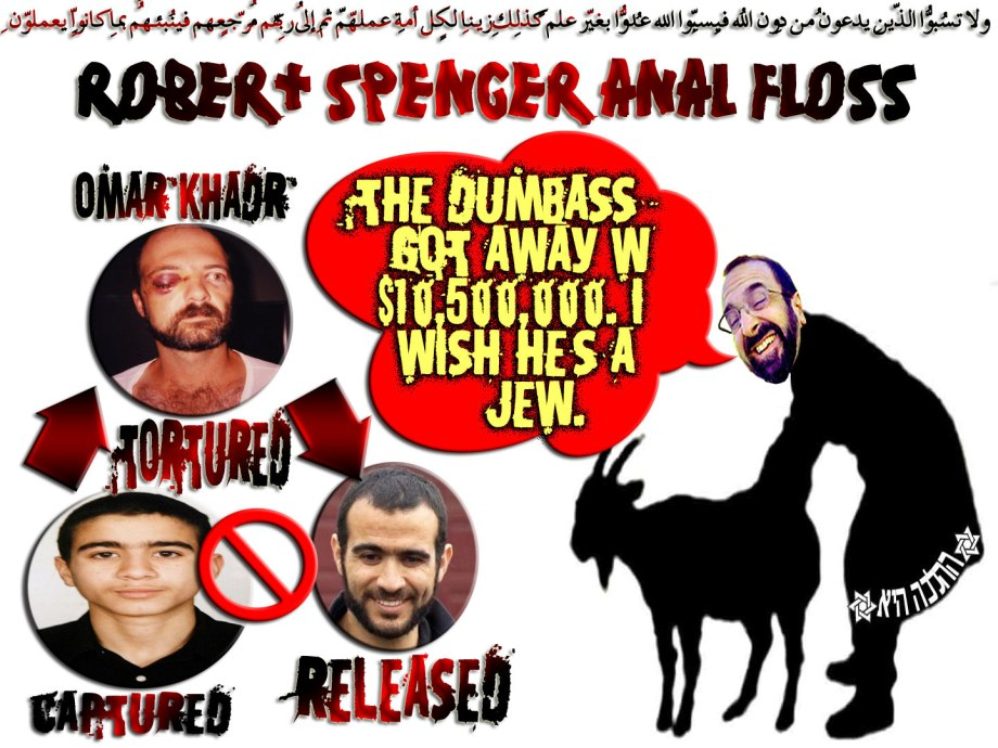 "👋 Robert Spencer's Anal Floss: ""The Dumbass got away w' $10,500,000. I wish he's a Jew"" 👋 ولا تسُبُّوا الّذِين يدعُون مِن دُونِ اللّهِ فيسُبُّوا اللّه عدوًا بِغيرِ عِلمٍ كذلِك زيّنّا لِكُلِّ أُمّةٍ عملهُم ثُمّ إِلى ربِّهِم مّرجِعُهُم فيُنبِّئُهُم بِما كانُوا يعملُون"