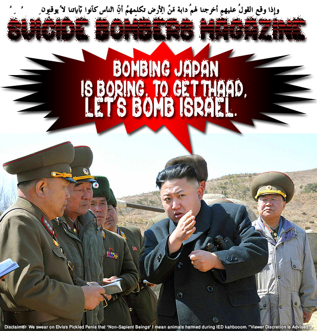 💣 Bombing Japan is becoming boring. To get Trump's attention and have him use THAAD, let's bomb Israel for a change وإِذا وقع القولُ عليهِم أخرجنا لهُم دابّةً مِّن الأرضِ تُكلِّمُهُم أنّ النّاس كانُوا بِآياتِنا لا يُوقِنُون 💣