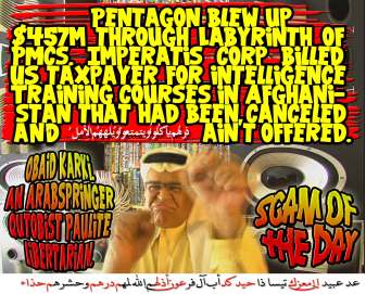 🎈🎈Scam of the Day: Pentagon blew up $457m through Labyrinth of PMCs. Imperatis Corp billed US taxpayer for intelligence Training Courses in Afghanistan that had been canceled and ain't offered. ذرهُم يأكُلُوا ويتمتّعُوا ويُلهِهِمُ الأملُ 🎈🎈